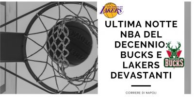Sport, Basket: ultima notte NBA del decennio! Bucks e Lakers devastanti