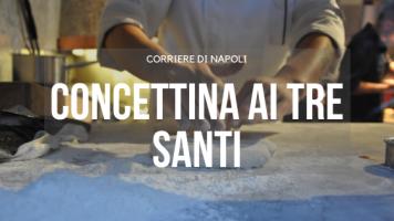 #vivinapoli, Food: il Corriere di Napoli incontra…Concettina ai Tre Santi!