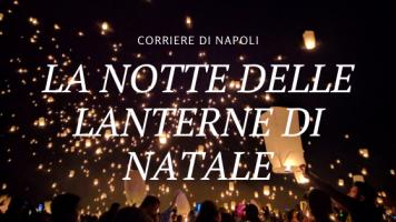 Arte&Cultura, La notte delle lanterne di natale