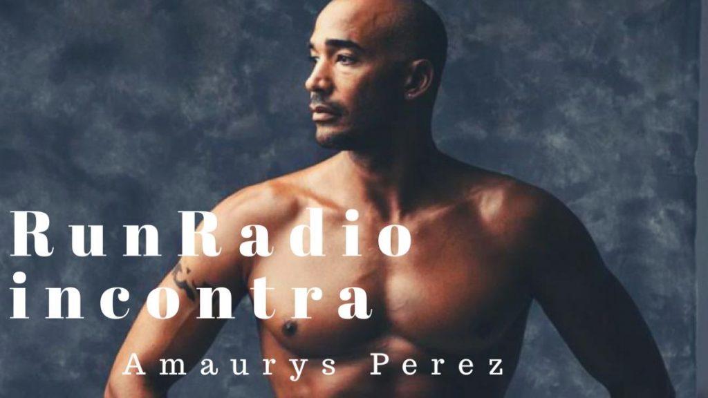 Amaurys Perez si racconta a RunRadio