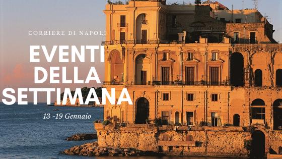 #vivinapoli, Eventi della settimana: cosa fare dal 13 al 19 Gennaio 2020