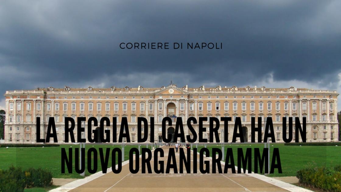 Arte&Cultura: la Reggia di Caserta ha un nuovo organigramma!