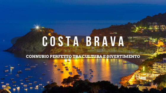 #sponsored by MrViaggio Ponticelli: Costa Brava tra cultura e divertimento!