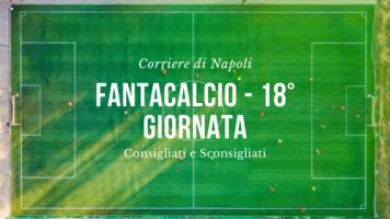Sport, Fantacalcio: i consigliati e gli sconsigliati della 18^ giornata di Serie A