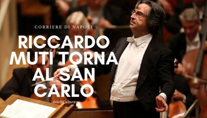 Arte&Cultura: Riccardo Muti torna a Napoli