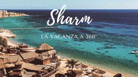 #sponsored MrViaggio Ponticelli: Sharm, la vacanza a 360 gradi!