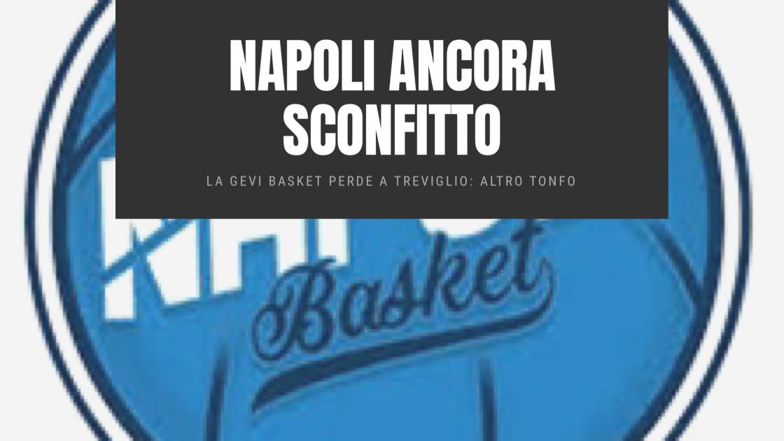 Sport, Basket: la Gevi Napoli perde ancora in trasferta! Tonfo a Treviglio
