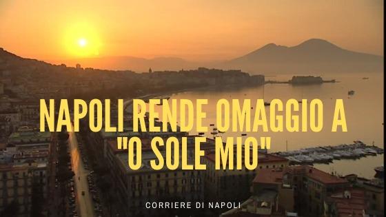 Arte&Cultura: Napoli rende omaggio a O sole mio