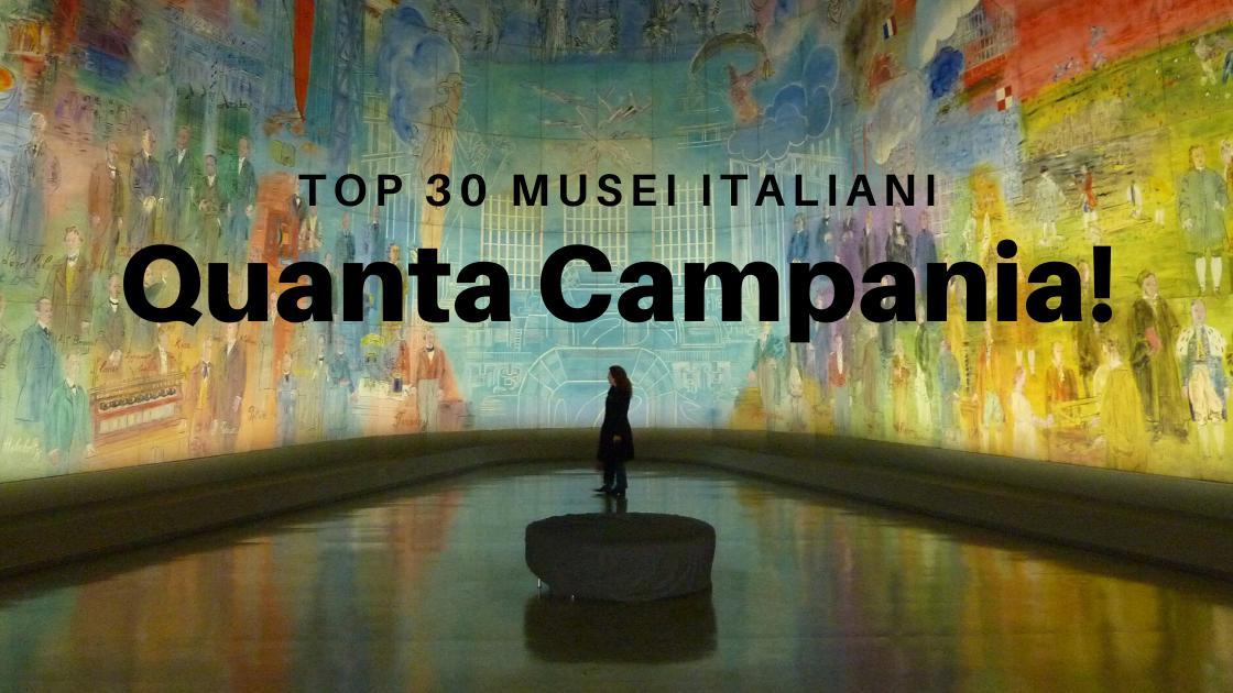 Arte&Cultura: top 30 musei italiani 2019. Quanta Campania in lizza!