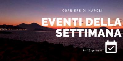 #vivinapoli, Eventi della settimana dal 6 al 12 Gennaio 2020 tra cibo e terme