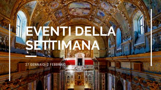 #vivinapoli, Eventi della settimana: Cosa fare a Napoli dal 27 gennaio al 2 febbraio