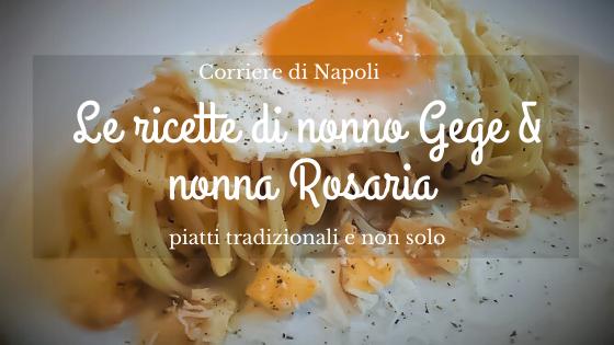Food, Le ricette di Nonno Gege & Nonna Rosaria: Spaghetti alla poverello