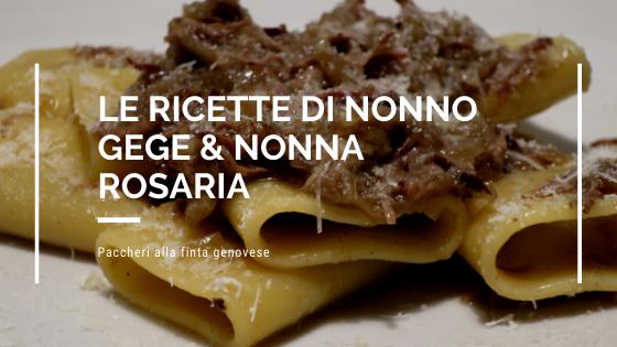Food, le ricette di Nonno Gege& Nonna Rosaria: ricette paccheri alla finta genovese