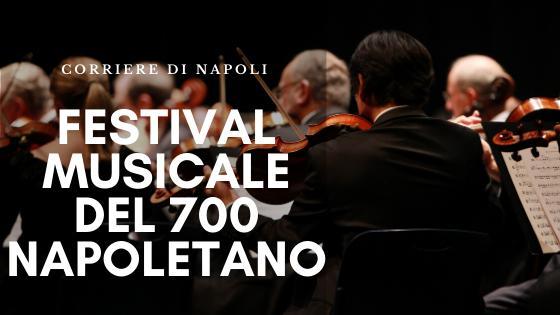 Musica, Napoli: festival musicale del '700 napoletano