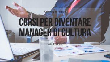 Arte&Cultura, Napoli: corsi per diventare manager di cultura
