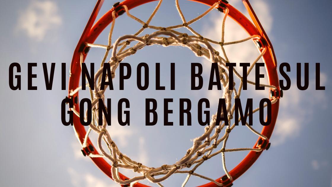 Sport: Gevi Napoli batte sul gong Bergamo e crede nei playoff!