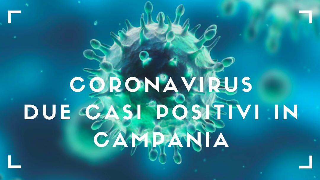 Napoli, News: Coronavirus: due i casi positivi in Campania