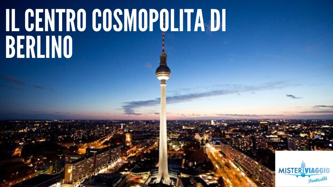#sponsored by MrViaggio Ponticelli: Il centro cosmopolita di Berlino!