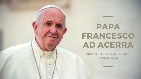 News, Papa Francesco ad Acerra