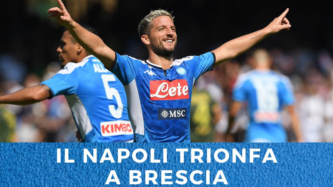Sport, Calcio: il Napoli vince anche a Brescia!