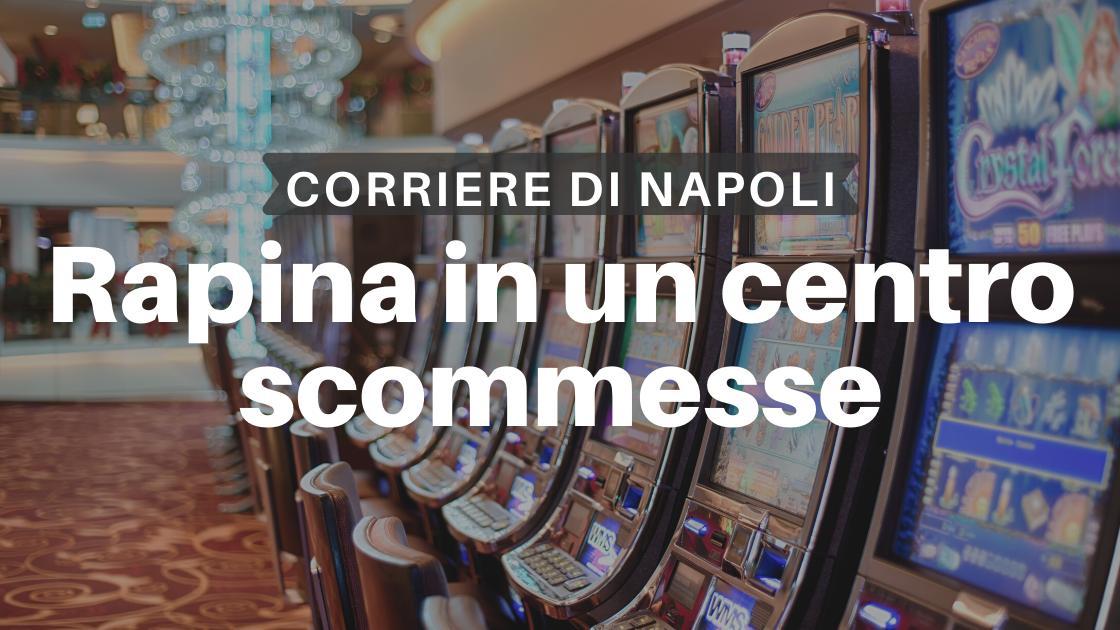 News, Napoli: rapina a un centro scommesse
