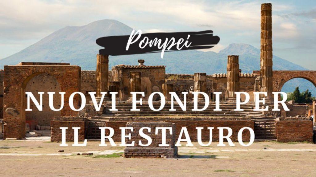 Pompei nuovi fondi per il restauro