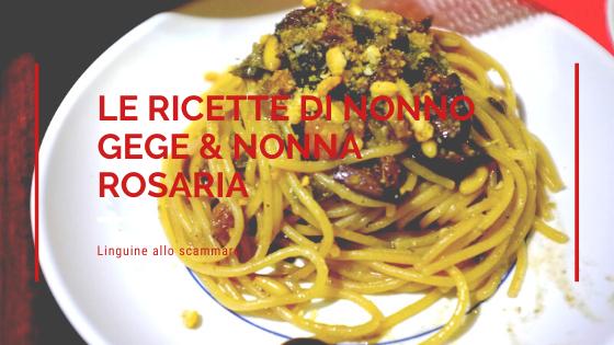 Food, Le ricette di nonno Gege & nonna Rosaria: ricetta linguine allo scammaro