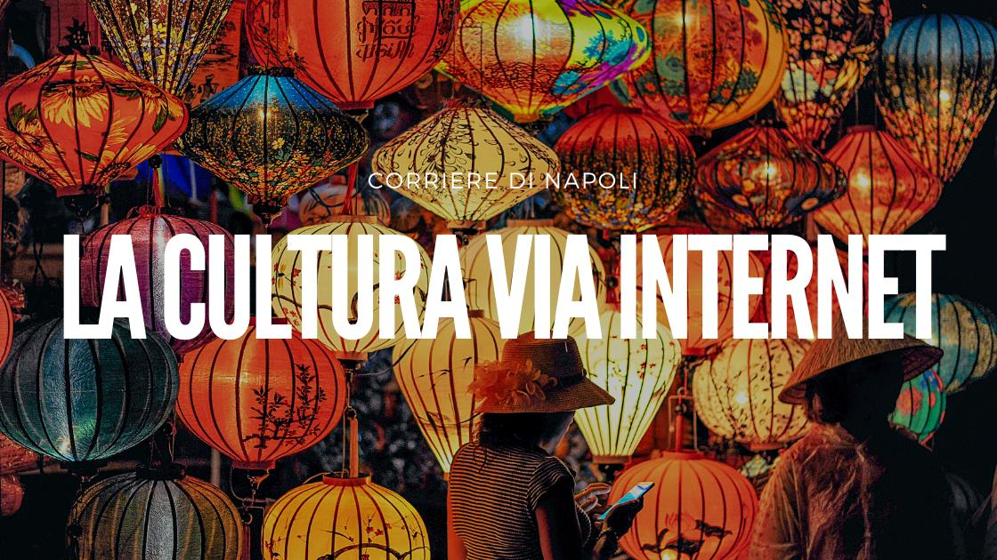 #AroundtheCulture: La cultura…via Internet!