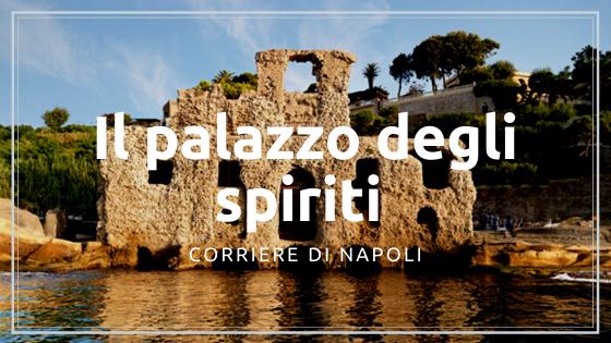 Discover Naples, Il palazzo degli spiriti