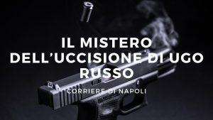 Il mistero dell'uccisione di Ugo Russo
