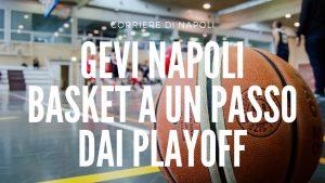 Gevi Napoli a un passo dai playoff