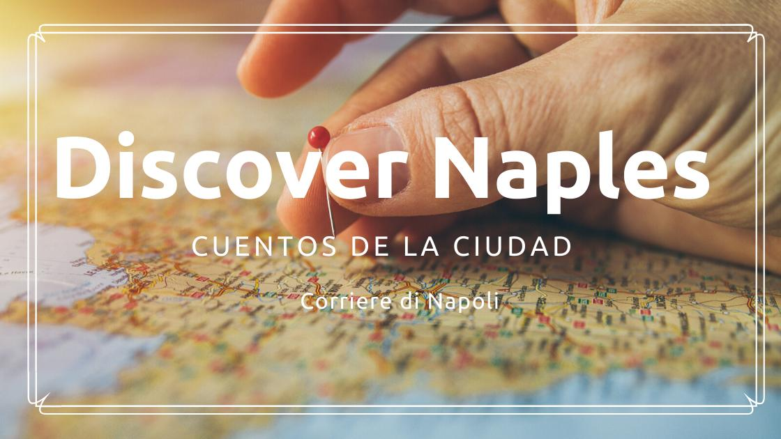 Discover Naples, cuentos de la ciudad