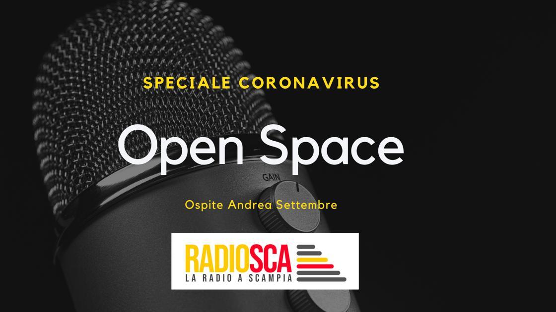 Speciale Coronavirus, RadioSca: OpenSpace ospita Andrea Settembre