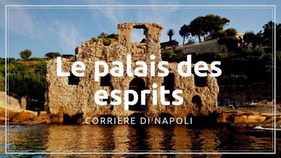 Discover Naples, Le palais des esprits