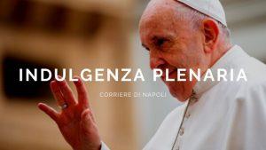 Papa Francesco concede l'indulgenza plenaria