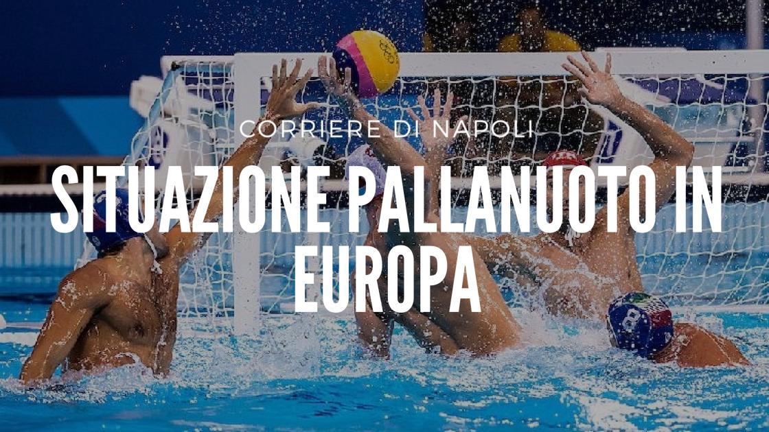 Sport, Pallanuoto: la situazione pallanuoto in Europa