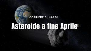 grosso asteroide a fine Aprile