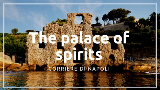 Discover Naples, The palace of the spirits