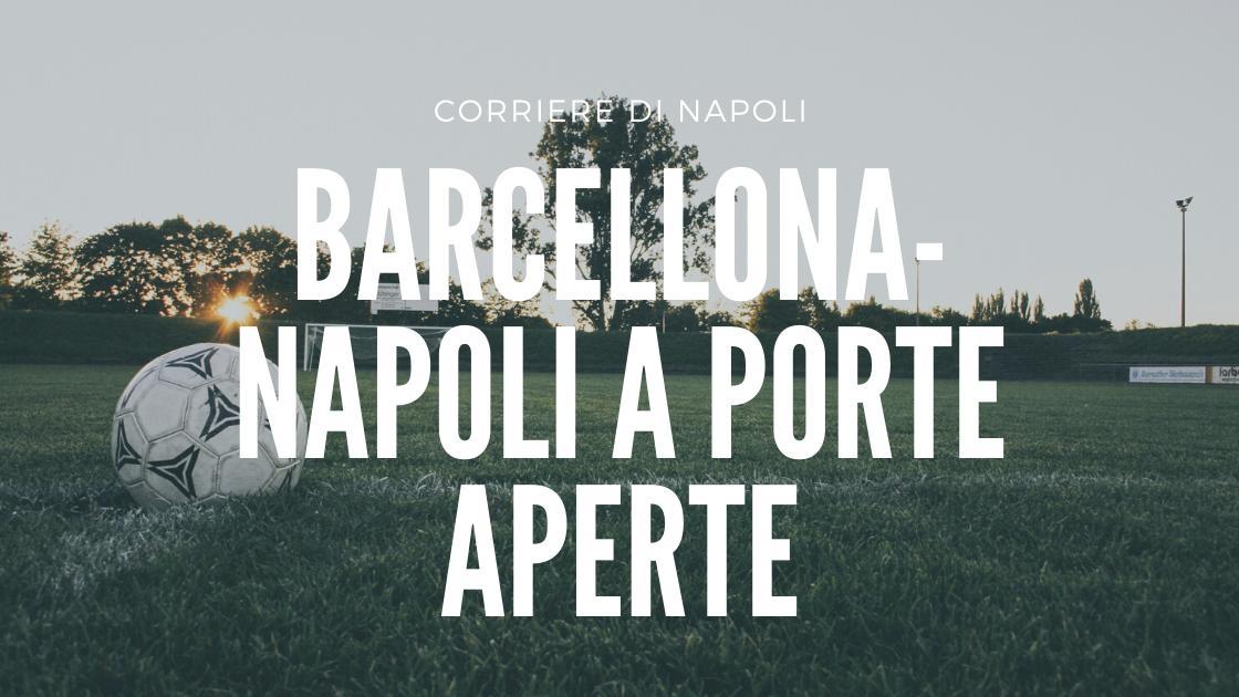 Sport, news: Barcellona-Napoli a porte aperte?