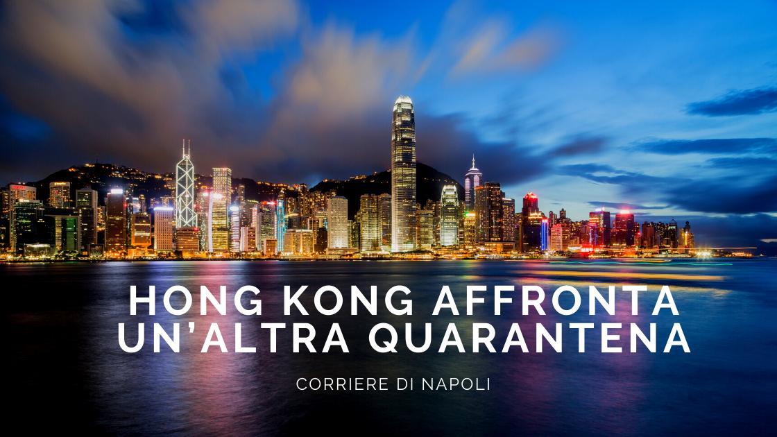 Coronavirus: la quarantena colpisce ancora Hong Kong