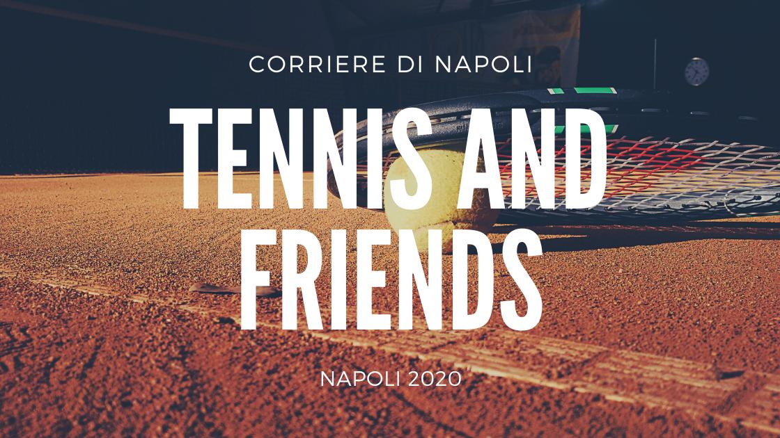 Tennis and Friends Napoli 2020