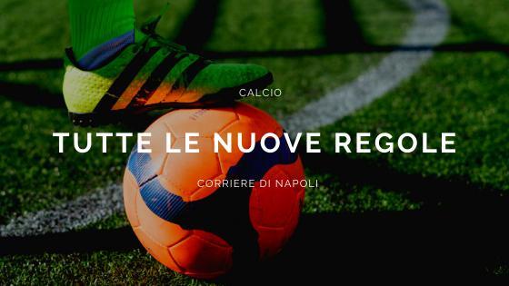 Calcio: tutte le nuove regole