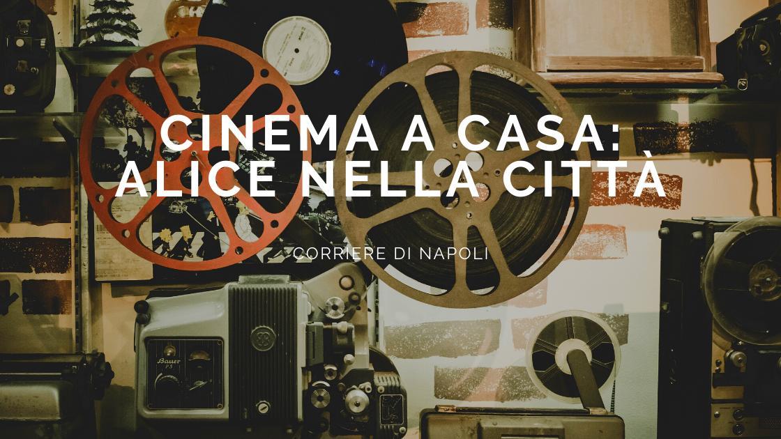 #Cinema da casa: Alice nella città