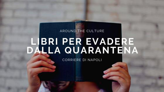#AroundtheCulture: libri per evadere dalla quarantena