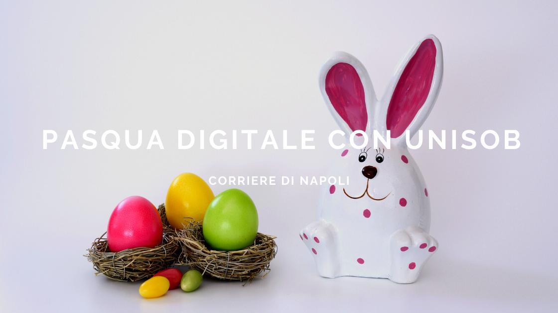 UNISOB: La Pasqua digitale al tempo del Coronavirus