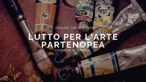 #AroundtheCulture: Lutto per l'arte partenopea