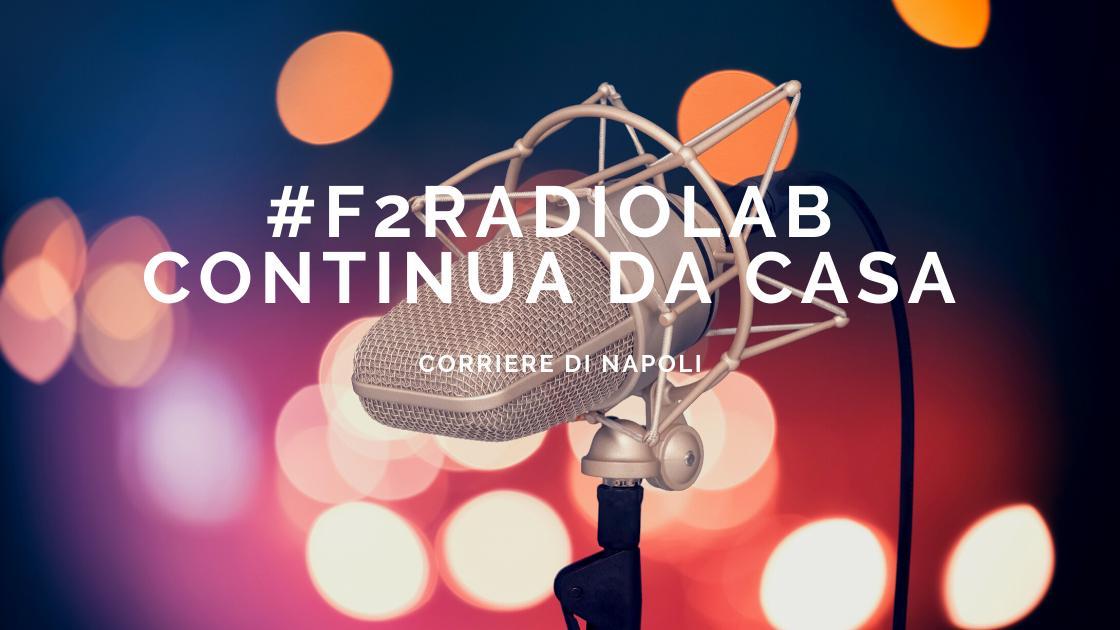 Le trasmissioni di #F2RadioLab continuano da casa!
