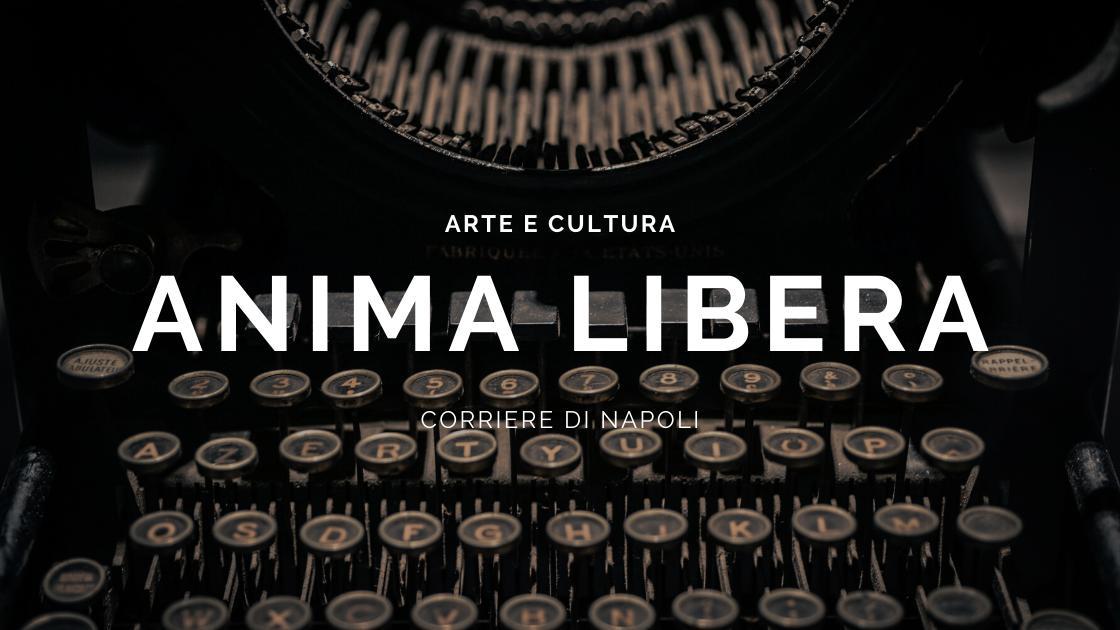 "Arte&Cultura: ""Anima Libera"""