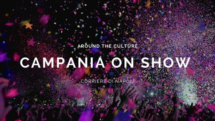 #AroundtheCulture: Campania on Show