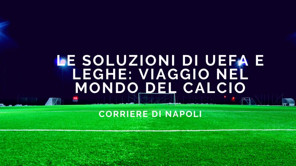 Le soluzioni di Leghe e UEFA